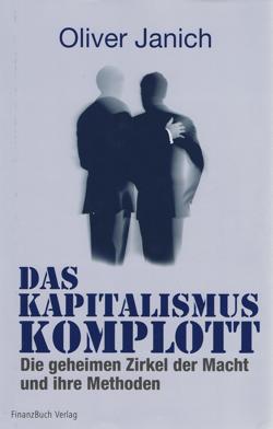 Das Kapitalismus Komplott von Oliver Janich