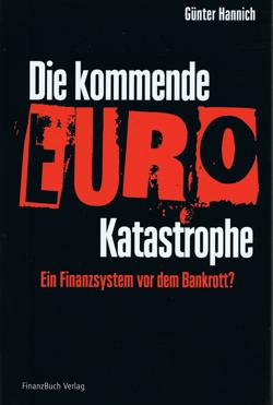Buchcover von Günter Hannichs die kommende Euro-Katastrophe