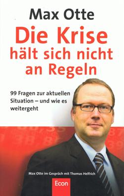 Die Krise hält sich nicht an Regeln von Max Otte